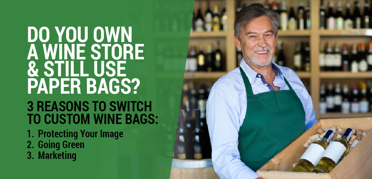 3 Reason Why Custom Wine Bags Are Best For Your Wine Store