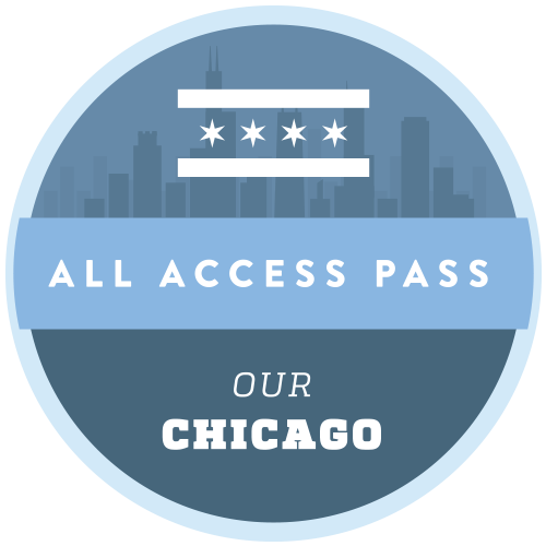 All-Access Pass: Our Chicago