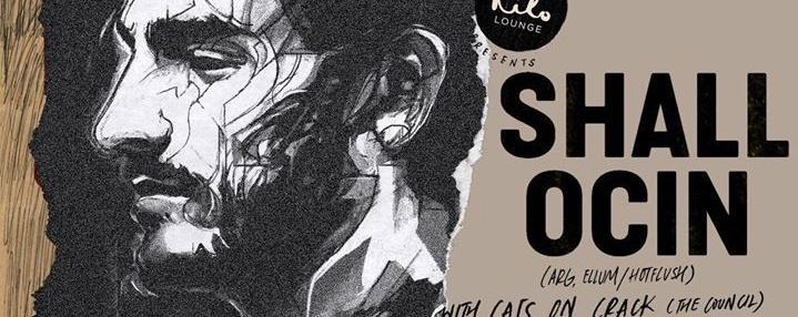 Kilo Lounge presents Shall Ocin (ARG) & Cats On Crack