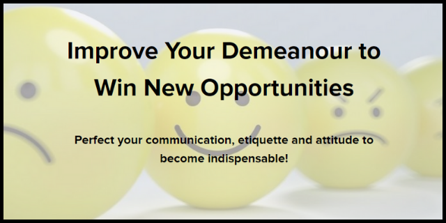Improve Your Demeanour to Win New Opportunities