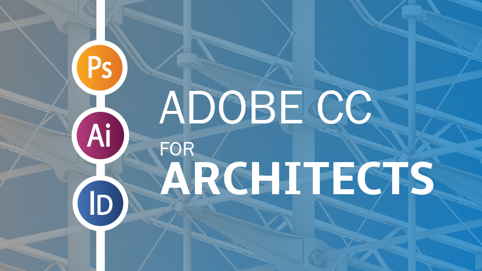 Adobe for Architects   The Lineweights Academy