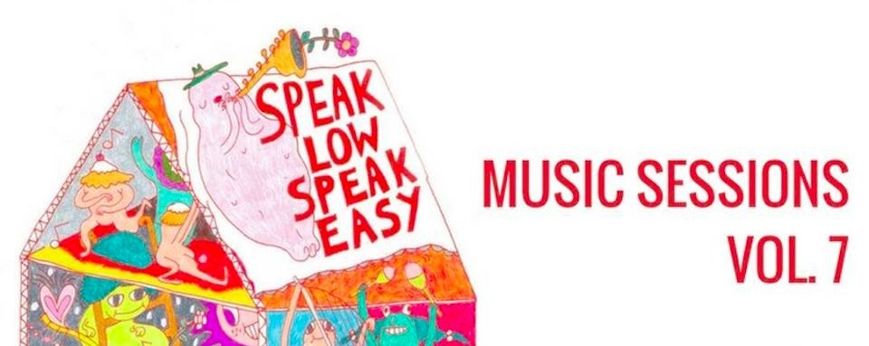 SPEAKLOW! SPEAKEASY Music Sessions Vol. 7 [The Time is Now]