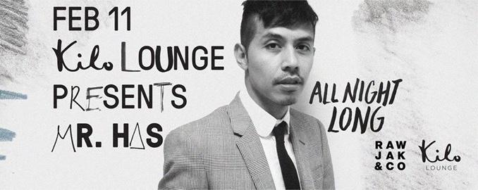 Kilo Lounge presents: Mr. Has (Rawjak) All-Night-Long