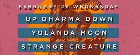 Up Dharma Down, Yolanda Moon & Strange Creature