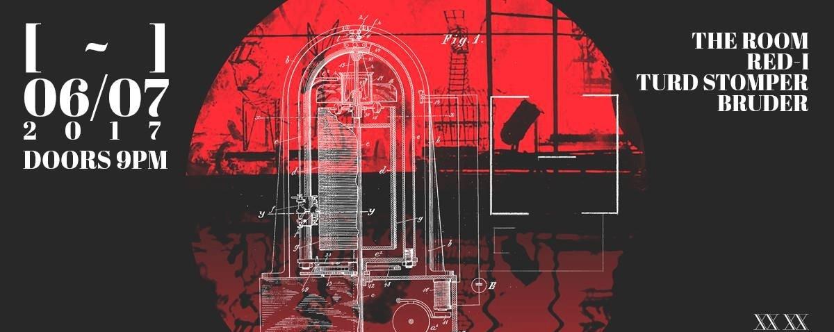 [-] w/ The Room, Turd Stomper, Red-i & Bruder