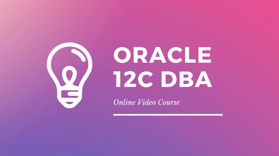 Oracle 12c Database Administration | DBA Genesis