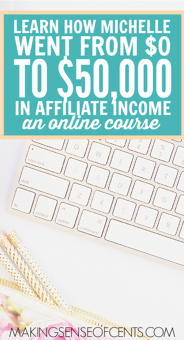 Ready to Learn more about affiliate marketing? Learn how Michelle went from $0 in affiliate income to over $50,000 per month.