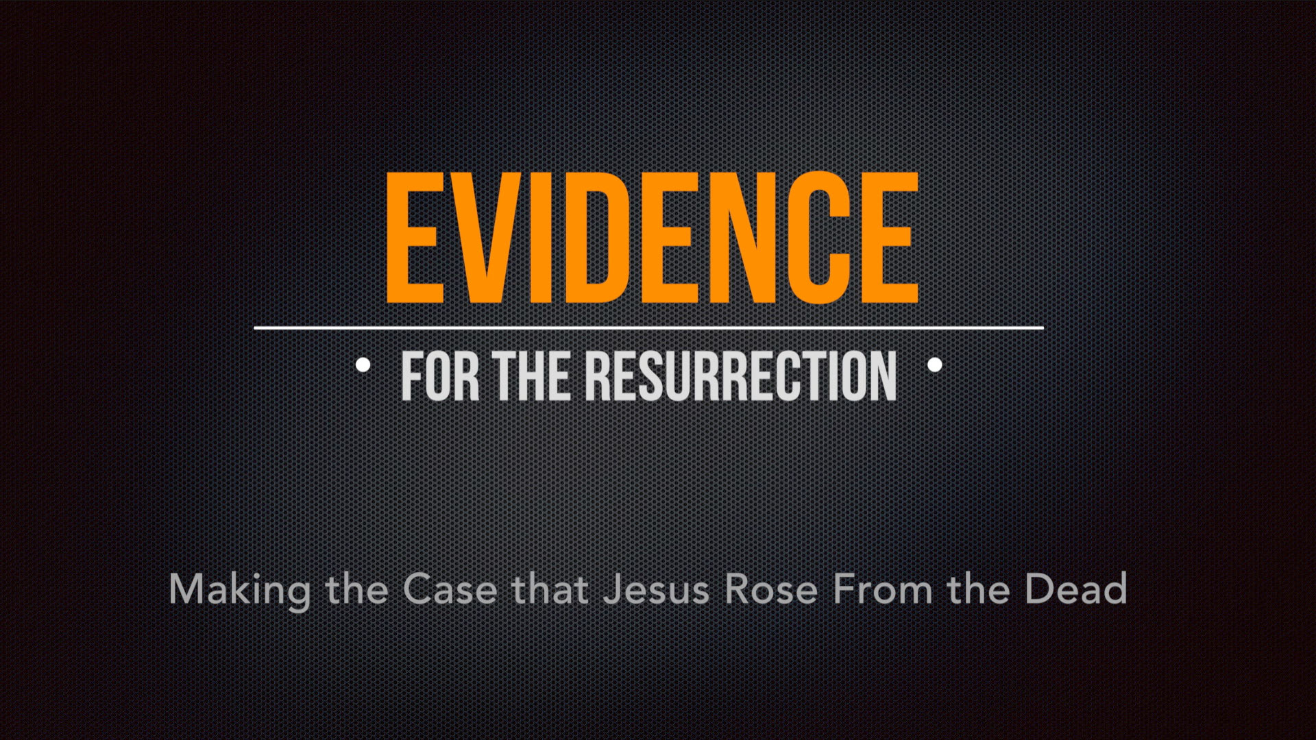 Evidence for the Resurrection Course