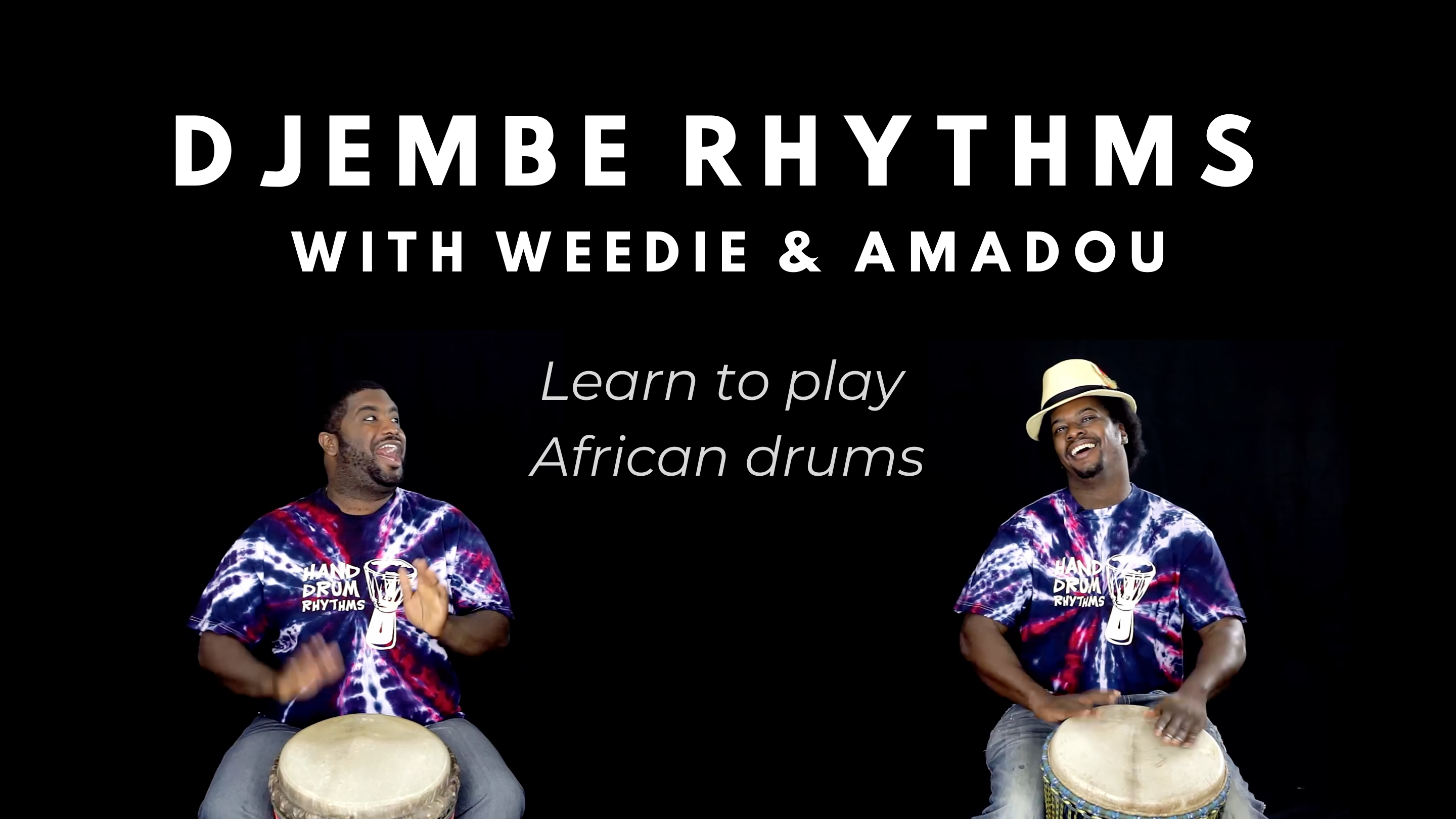 Djembe Rhythms with Weedie & Amadou