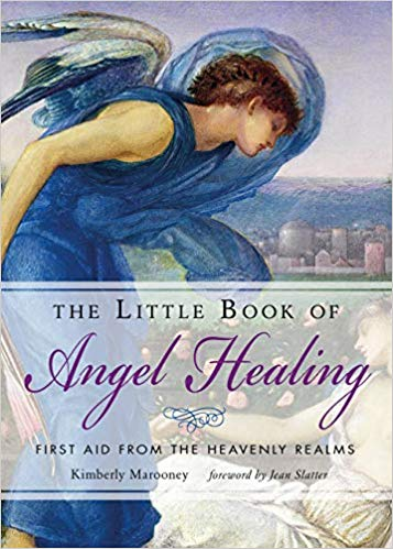 The Little Book of Angel Healing: First Aid from the Heavenly Realms