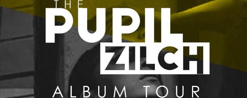 The Pupil Zilch Album Tour