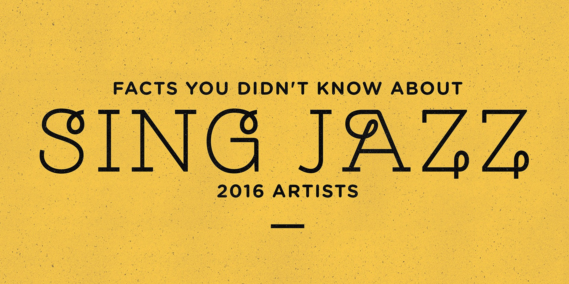 Facts you didn't know about Sing Jazz 2016 artists