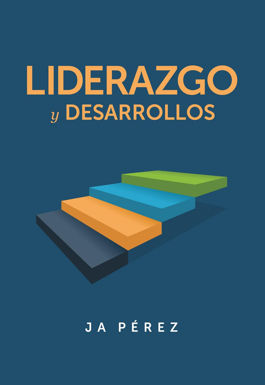 Liderazgo y Desarrollos con JA Perez