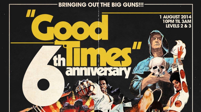 Good Times 6th Anniversary Partay