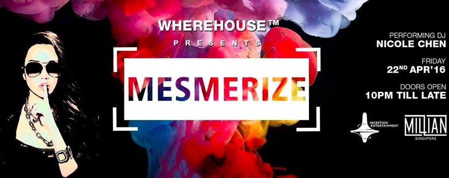 "WHEREHOUSE™ x Lion City Mafia - ""Mesmerize"" ft. International DJ NICOLE CHEN - Freeflow Friday 22nd Apr'16 (HipHop EDM till 6am)"
