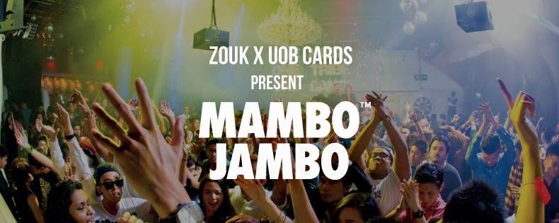 ZOUK X UOB CARDS PRESENT MAMBO JAMBO