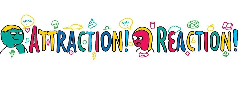 Attraction! Reaction! presents: Growing Up and Other Lies