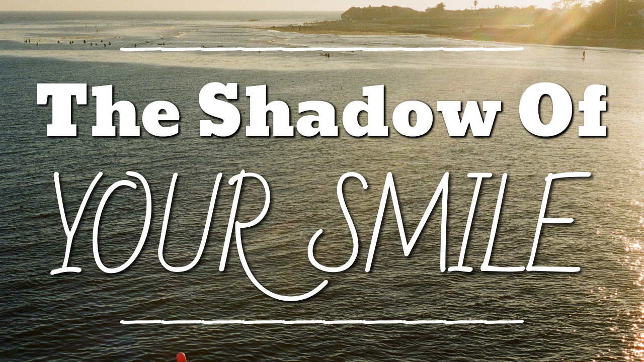 The Shadow of Your Smile - thumbnail