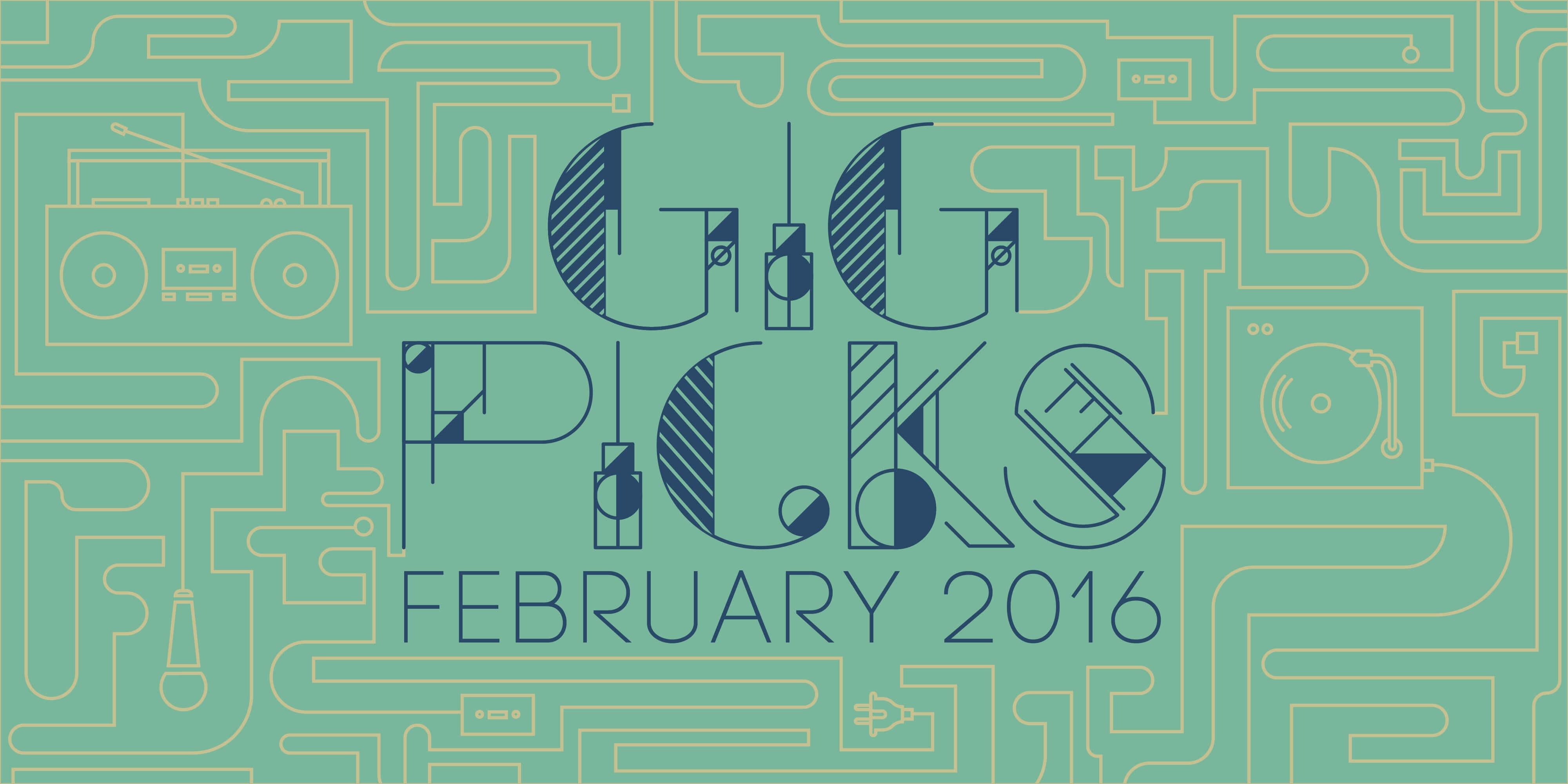 Bandwagon Gig Picks: February 2016