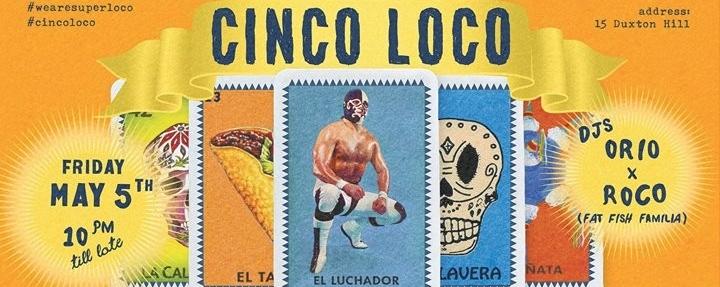 Cinco Loco & Lucha Loco's 5th Anniversary - Friday, May 5th