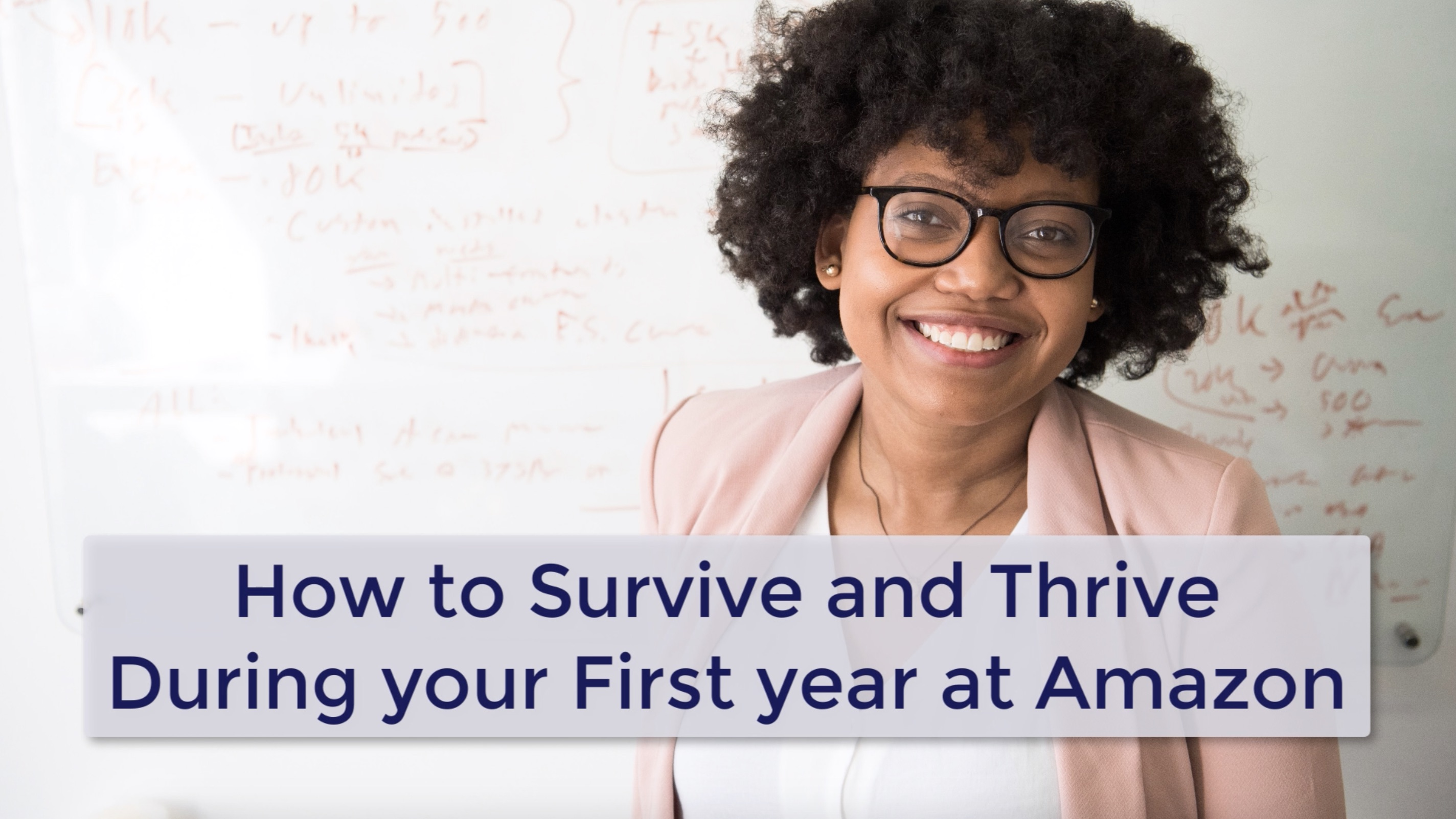 How to Survive and Thrive During your First year at Amazon