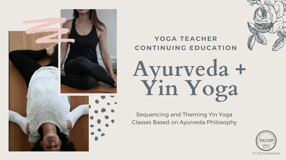 Yin Yoga And Ayurveda The Simple Ayurveda School With Angela Perger