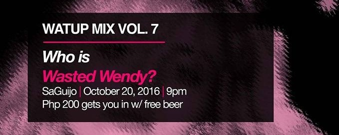 WAT UP Mix Vol. 7: Who is Wasted Wendy?